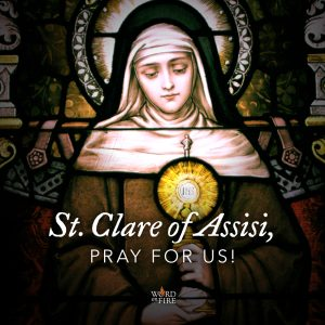 St. Clare of Assisi, pray for us!