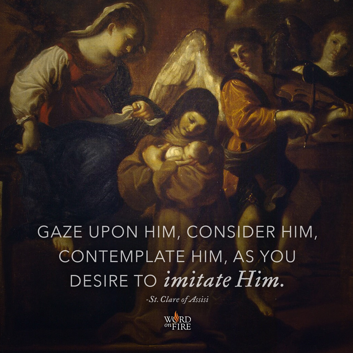 "PrayerGraphics com » ""Gaze upon Him…"" -St  Clare of Assisi"