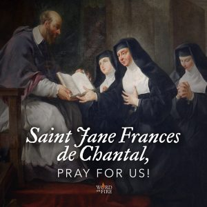 St. Jane Frances de Chantal, pray for us!