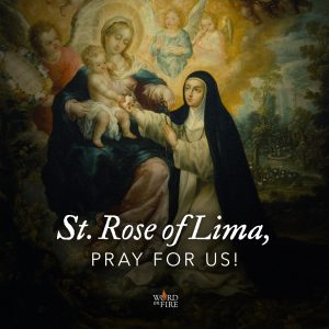 St. Rose of Lima, pray for us!