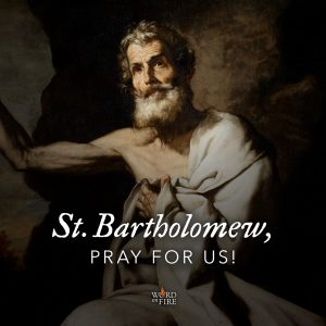 St. Bartholomew, pray for us!