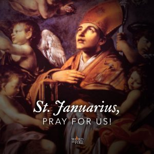St. Januarius, pray for us!