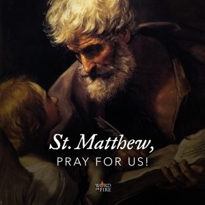 St. Matthew, Apostle and Evangelist, pray for us!