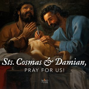 Sts. Cosmas and Damian, pray for us!