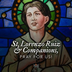 St. Lorenzo Ruiz & Companions, pray for us!