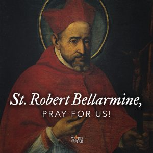 St. Robert Bellarmine, pray for us!