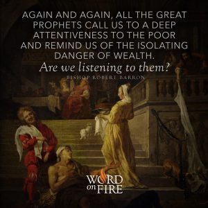 """""""Again and again, all the great prophets warn us…"""" -Bishop Robert Barron"""