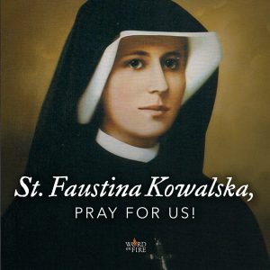 St. Faustina Kowalska, pray for us!