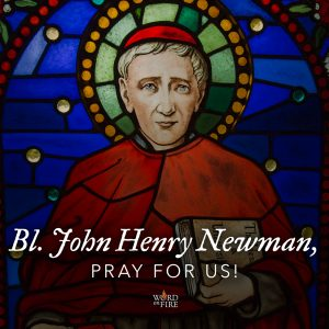 Bl. John Henry Newman, pray for us!
