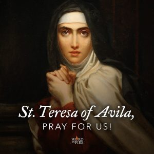 St. Teresa of Avila, pray for us!