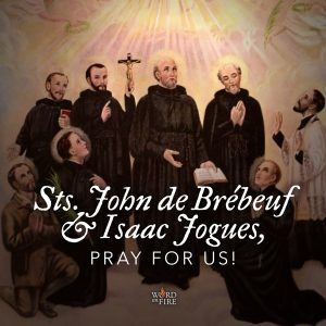 Sts. Isaac Jogues & John de Brébeuf, pray for us!