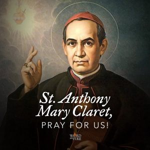 St. Anthony Mary Claret, pray for us!