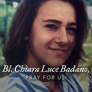 Bl. Chiara Badano, pray for us!