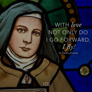 "St. Therese ""…I fly!"" Quote"