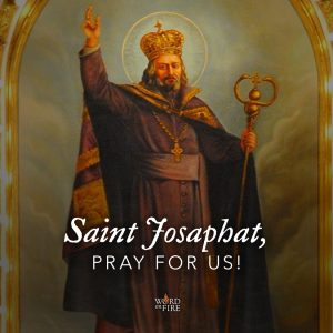 St. Josaphat, pray for us!