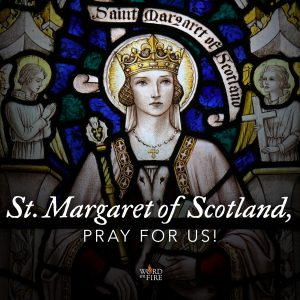 St. Margaret of Scotland, pray for us!