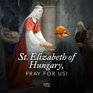 St. Elizabeth of Hungary, pray for us!