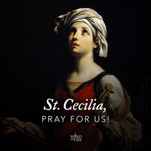 St. Cecilia, pray for us!
