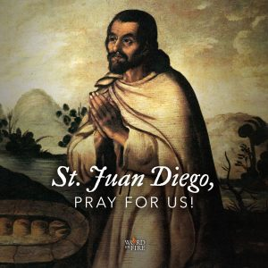 St. Juan Diego, pray for us!