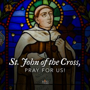 St. John of the Cross, pray for us!