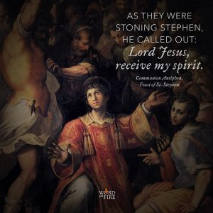 """As they were stoning Stephen, he called out: Lord Jesus, receive my spirit."""