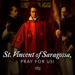 St. Vincent of Saragossa, pray for us!