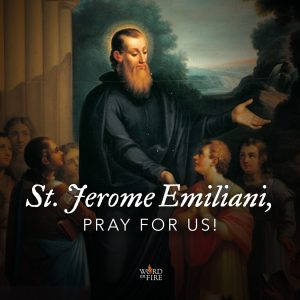 St. Jerome Emiliani, pray for us!