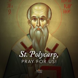 Saint Polycarp, pray for us!