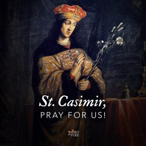 St. Casimir, pray for us!