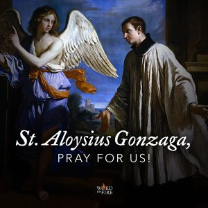 St. Aloysius Gonzaga, pray for us!