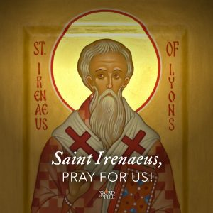 St. Irenaeus, pray for us!