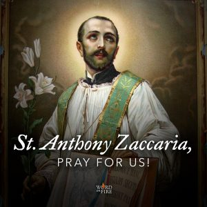 St. Anthony Zaccaria, pray for us!
