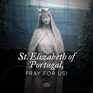 St. Elizabeth of Portugal, pray for us!