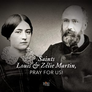 Saints Louis and Zelie Martin, pray for us!