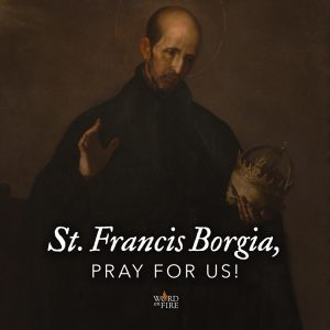 St. Francis Borgia, pray for us!