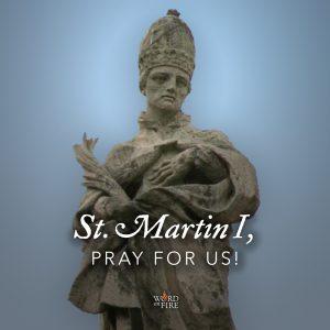 St. Martin I, pray for us!