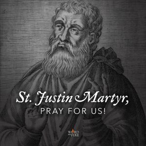 St. Justin Martyr, pray for us!
