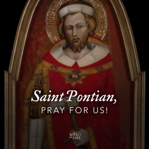 St. Pontian, pray for us!