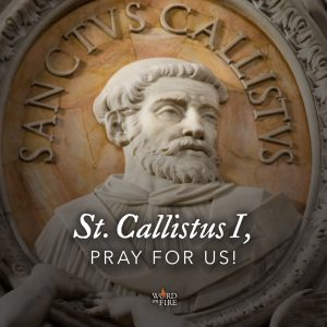 St. Callistus I, pray for us!